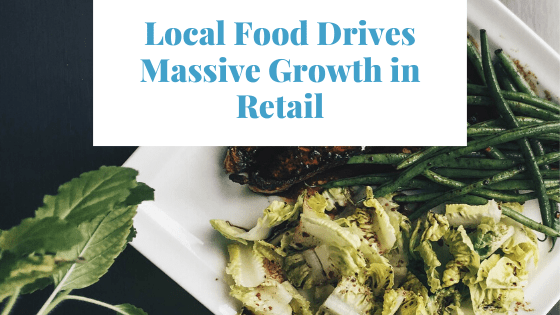 Local Food Drives Massive Growth in Retail - Prowexx